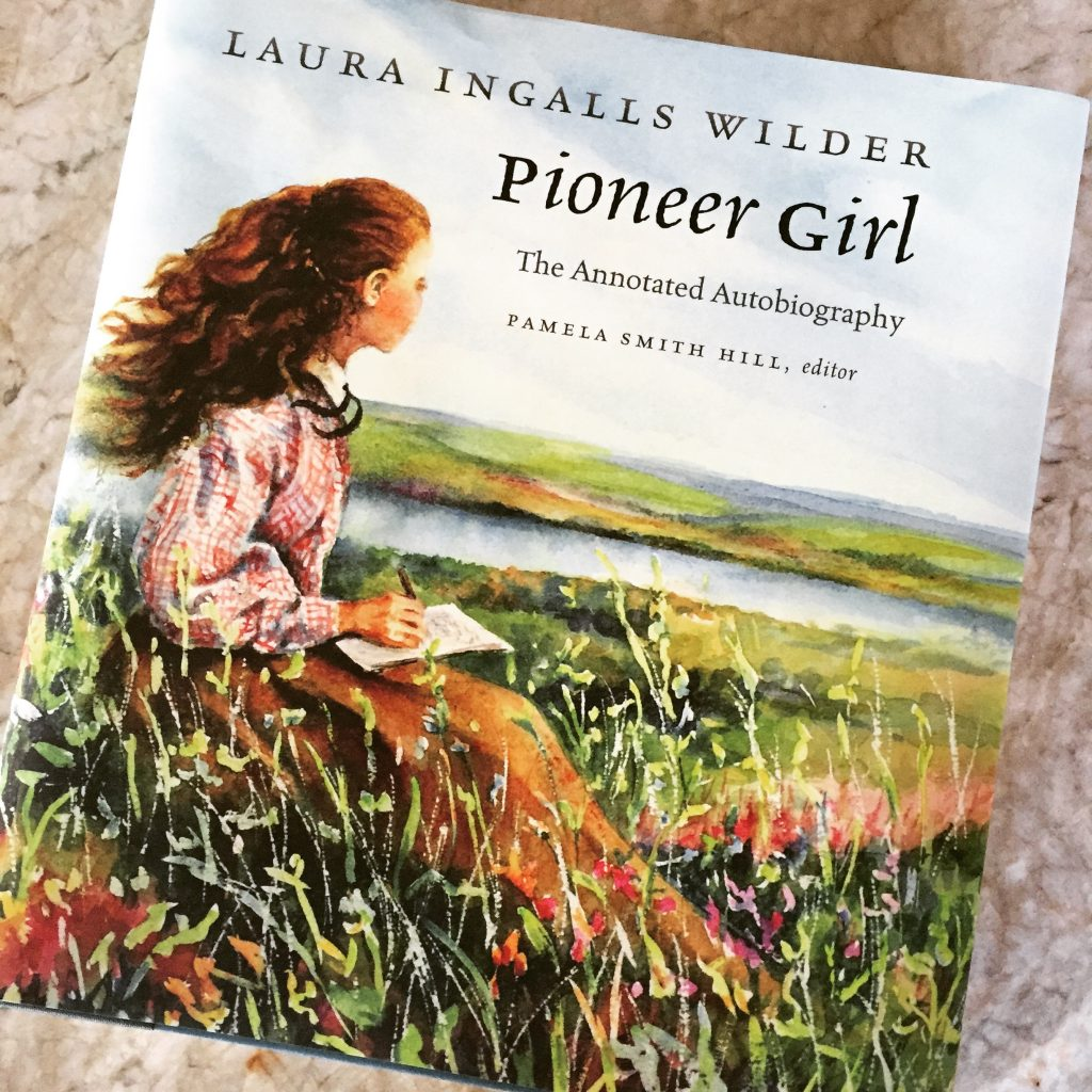 Pioneer Girl by Laura Ingalls Wilder