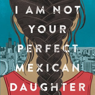 I Am Not Your Perfect Mexican Daughter book cover