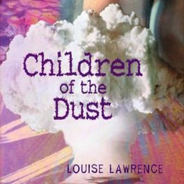 Cover of Children of the Dust by Louise Lawrence