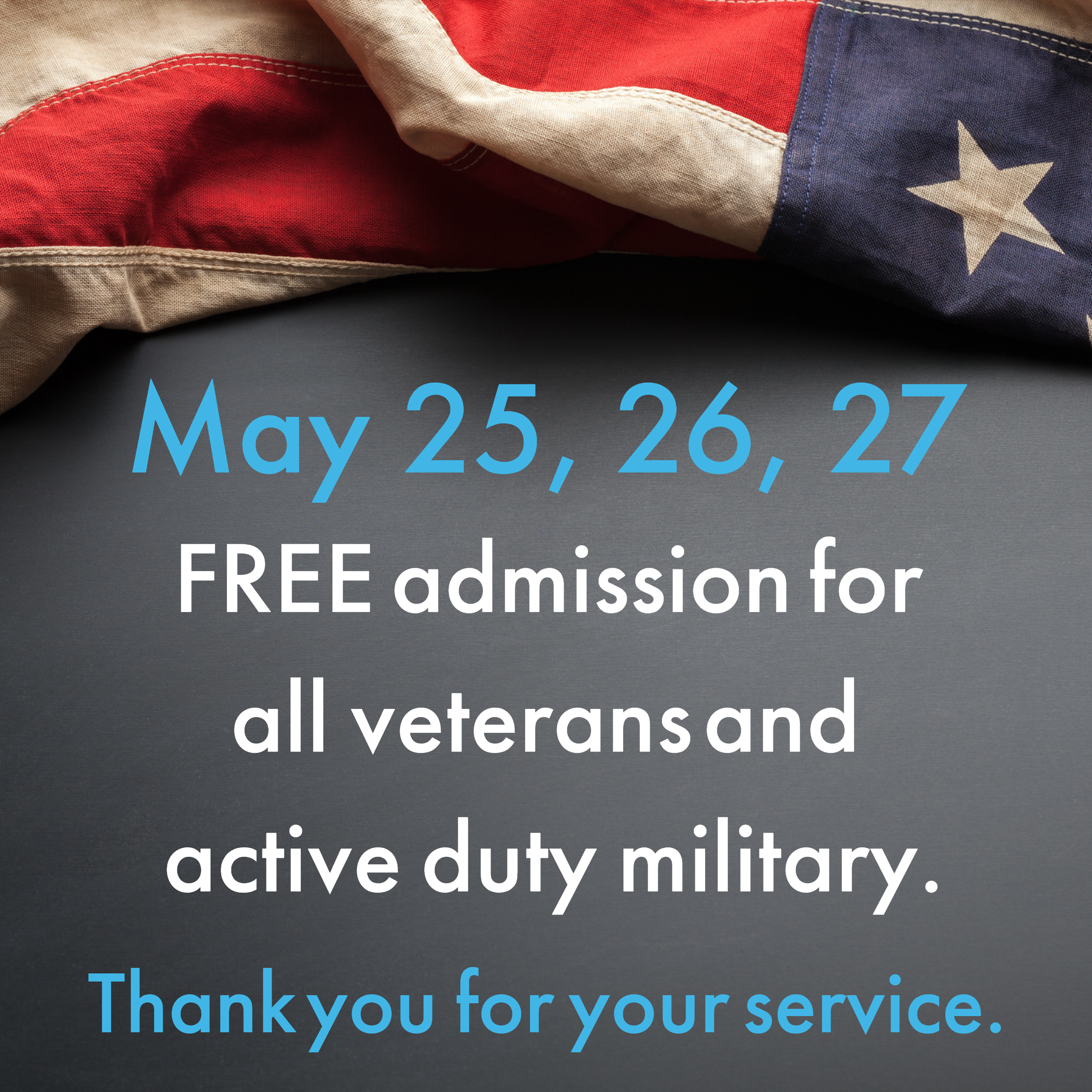 Banner advertising free admission for veterans and active military Memorial Day weekend
