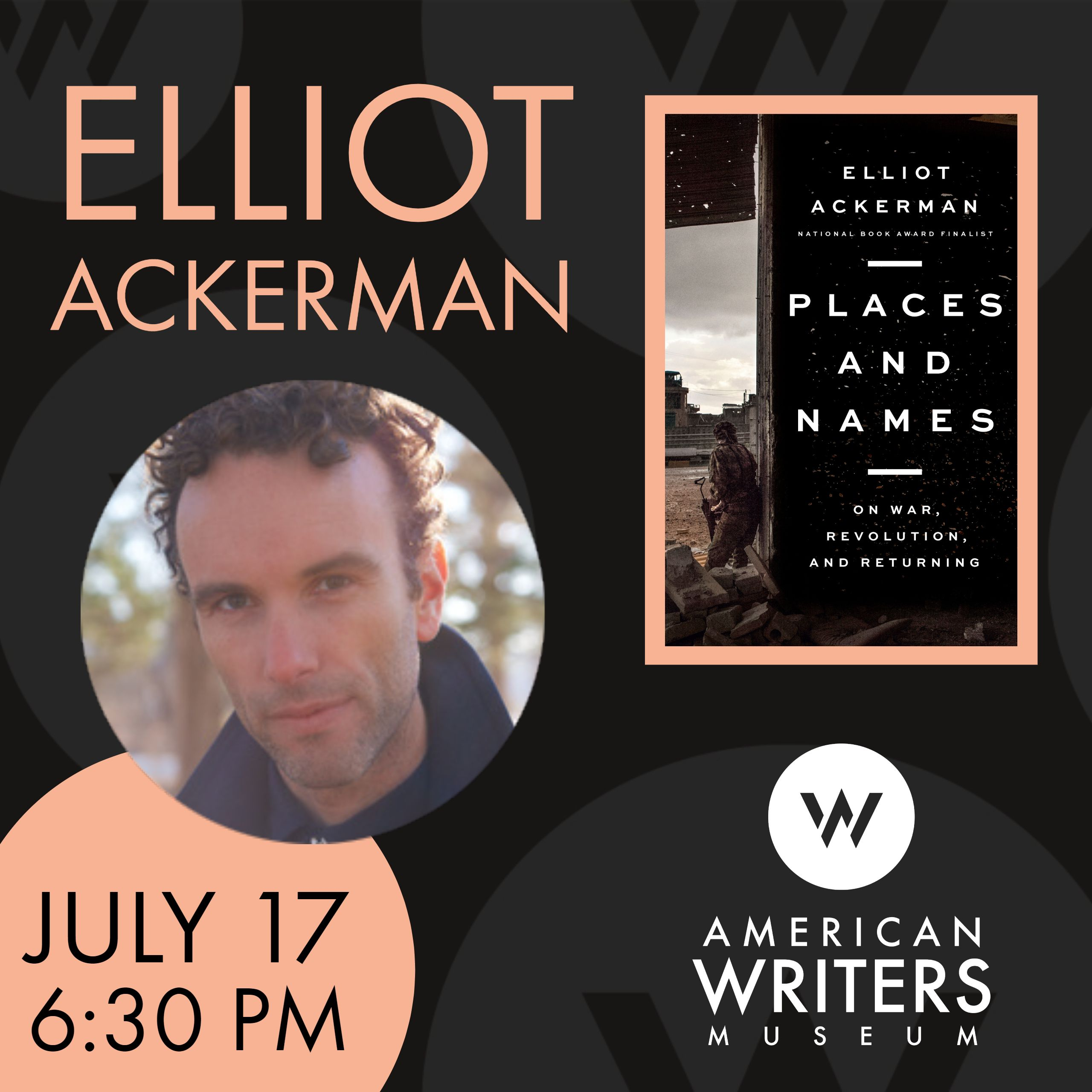 Elliot Ackerman presents his new memoir Places and Names at the American Writers Museum in Chicago at 6:30 p.m. on July 17.