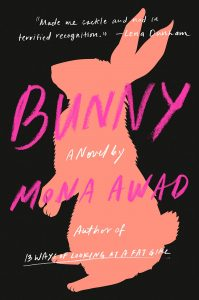 Bunny: A Novel by Mona Awad