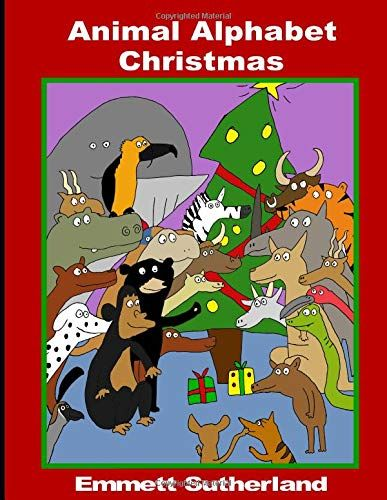 Animal Alphabet Christmas by Emmett Sutherland